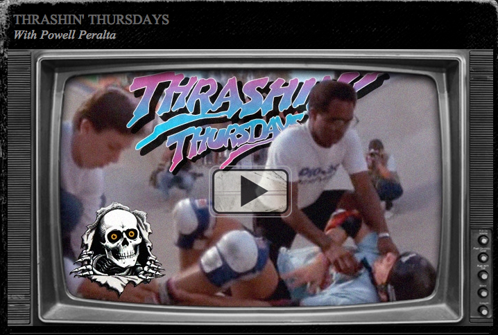 Powell-Peralta Thrashin' Thursdays