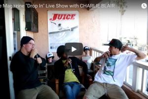 """Charlie Blair - JUICE """"The Drop In"""""""